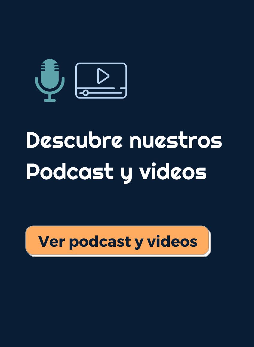 Descubre nuestros Podcasts y videos (1)